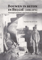 PhD research: Bouwen in beton in België (1890-1975). Samenspel van kennis, experiment en innovatie